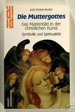 Die Muttergottes Das Marienbild in d christlichen Kunst