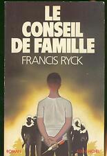 le conseil de famille - francis Ryck / albin michel -