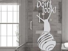 Glasdekor Folie Fensterdekor für Badezimmer Spruch Schnecke Don´t Look