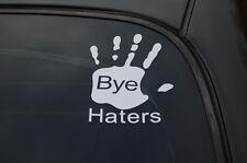 BYE HATERS Sticker Decal Vinyl JDM Euro Drift Lowered illest Fatlace