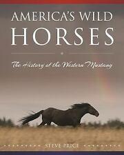 AMERICA'S WILD HORSES - PRICE, STEVE - NEW HARDCOVER BOOK