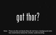 (2x) got thor? Sticker Die Cut Decal vinyl