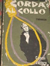 GIUSEPPE GALLO - CORDA AL COLLO 1961 PRIMA EDIZIONE