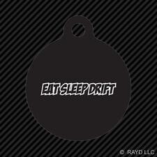 Eat Sleep Drift Keychain Round with Tab dog engraved many colors #4 jdm drift