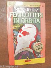 Fenicotteri in orbita Philip Ridley  I miti junior mondadori 1996 vendo vendesi