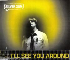 SILVER SUN - I'll See You Around (UK 3 Tk CD Single Pt 1)