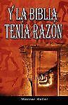Y la Biblia Tenia Razon by Werner Keller (2007, Paperback)