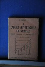 1943 - MANUALE HOEPLI - IL CALCOLO DIFFERENZIALE ED INTEGRALE RESO FACILE