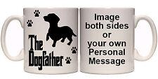 DACHSHUND THE DOGFATHER PERSONALISED DOG MUG (AN8) ALL BREEDS 11oz & 15oz MUGS