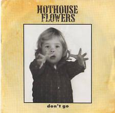 "Hothouse Flowers - Don't Go 7"" Single 1988"