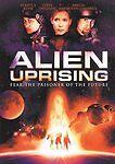 "Alien Uprising (DVD, 2009)  ""Fear the prisoner of the future"""