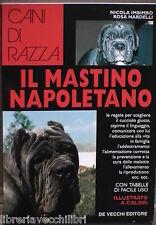 IL MASTINO NAPOLETANO Nicola Imbimbo Rosa Nardelli Fauna Cinofilia Manuale di e