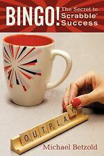 Bingo! : The Secret to Scrabble Success by Michael Betzold (2010, Paperback)