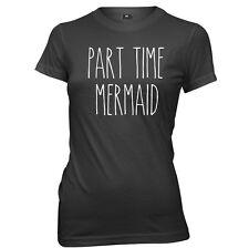 Part Time Mermaid Womens Ladies Funny T-Shirt