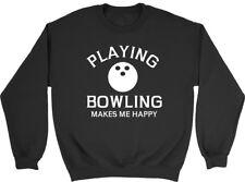 Playing Bowling makes me Happy Mens Womens Ladies Unisex Sweatshirt