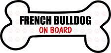 Funny Dog Bone- FRENCH BULLDOG on Board Vinyl Car Decal Sticker Pet Lover