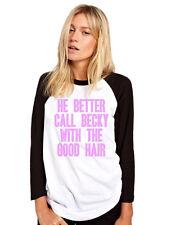 Gli Conviene chiamare Becky con i bei capelli da Donna Baseball Top
