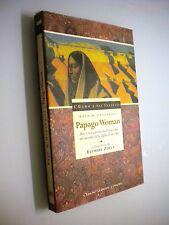 PAPAGO WOMAN Riti e vita quotidiana d'una tribù
