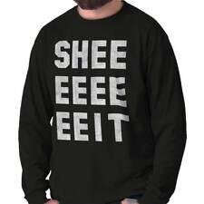 Shee EEEE EEIT Fashion Slang Hip Hop Cool Funny Gift Ideas Long Sleeve Tee