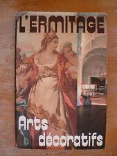 1986 L' Ermitage arts décoratifs Orient antiquité , Europe occidentale , Russie