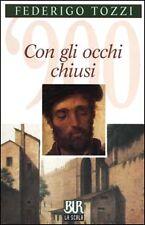 Federigo Tozzi - CON GLI OCHHI CHIUSI - Bur Rizzoli Classici 9788817202930