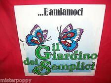 """IL GIARDINO DEI SEMPLICI E amiamoci + Poeta 7""""+ PS 45rpm 1982 MINT-"""