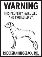 "Warning! Rhodesian Ridgeback - Property Protected Aluminum Dog Sign - 9"" x 12"""