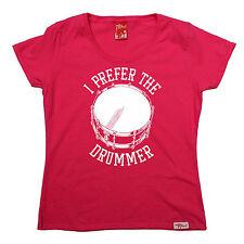 I Prefer The Drummer WOMENS Banned Member T-SHIRT birthday fan drum sticks kit