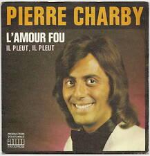 """CHARBY Pierre 45T 7"""" SP L'AMOUR FOU - IL PLEUT IL PLEUT"""