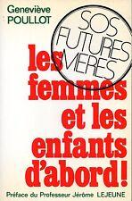 GENEVIEVE POULLOT / LES FEMMES ET LES ENFANTS D'ABORD / SOS FUTURES MERES