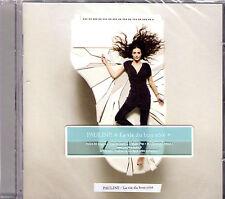 CD 12T PAULINE LA VIE DU BON COTE DE 2010 NEUF SCELLE + OPENDISC