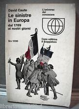 LE SINISTRE IN EUROPA Dal 1789 ad oggi David Caute Comunismo Socialismo Politica