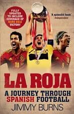Burns, Jimmy, La Roja: A Journey Through Spanish Football, Very Good Book