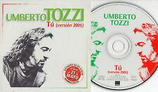 UMBERTO TOZZI CD SINGLE  PROMO Tu VERS.2001 in SPAGNOLO
