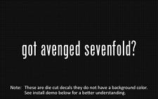 (2x) got avenged sevenfold? Sticker Die Cut Decal vinyl