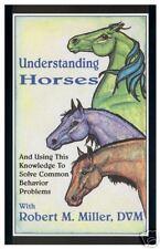 Understanding Horses R. M. Miller, DVM - KNOWLEDGE! New--Lower Pricing!