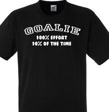 GOALIE 100% EFFORT 10% OF THE TIME T SHIRT GOAL KEEPER FUNNY FOOTBALL HOCKEY