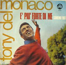 """TONY DEL MONACO """"E' PIU' FORTE DI ME"""" raro 45' Italy"""