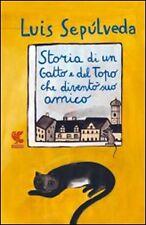 SEPULVEDA LUIS - Storia di un gatto e del topo che diventò suo amico - Guanda