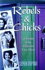 REBELS & CHICKS - HISTORY OF HOLLYWOOD TEEN MOVIE - 2006 PAPERBACK