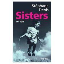 Sisters.Stephane DENIS.Fayard D003