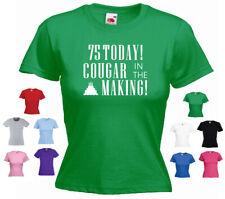 '75 today!' Ladies Birthday T-shirt