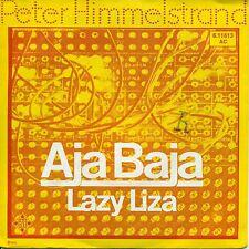 "PETER HIMMELSTRAND - AJA BAJA  / LAZY LIZA   7"" SINGLE (A 540)"