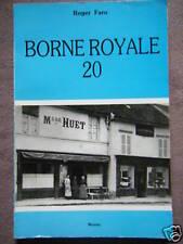 BORNE ROYALE 20 ROGER FARO MONTRY HISTOIRE SEINE ET MARNE