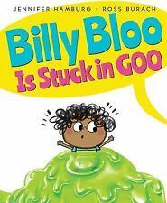 Billy Bloo is Stuck in Goo, Hamburg, Jennifer Book