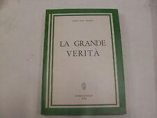 GRIMALDI - LA GRANDE VERITA' - EDITRICE LE PLEIADI ROMA 1964