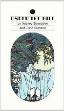 UNDER THE HILL ~ AUBREY BEARDSLEY & JOHN GLASSCO ~ ILLUSTRATED ~ 1st PRINTING