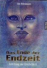 DAS ENDE DER ENDZEIT - Buch von Udo Brückmann & Jan van Helsing - AMADEUS VERLAG