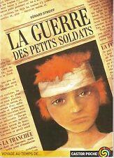 La Guerre des Petits Soldats * Gérard STREIFF * guerre 14/18 histoire   Dédicace
