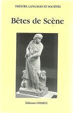 Théatre langages et sociétés : Bêtes de scène ( Ophrys 2002 TTBE)